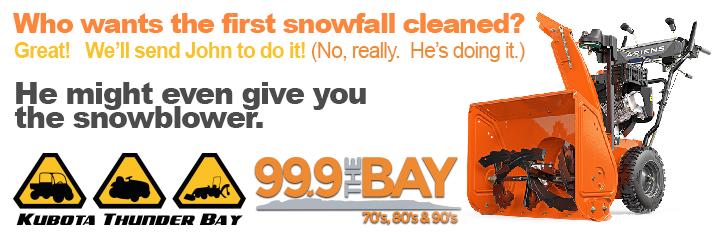 Feature: https://www.999thebay.ca/kubota-snowblower/