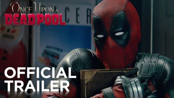 WATCH IT: Once Upon A Deadpool Trailer Is Here