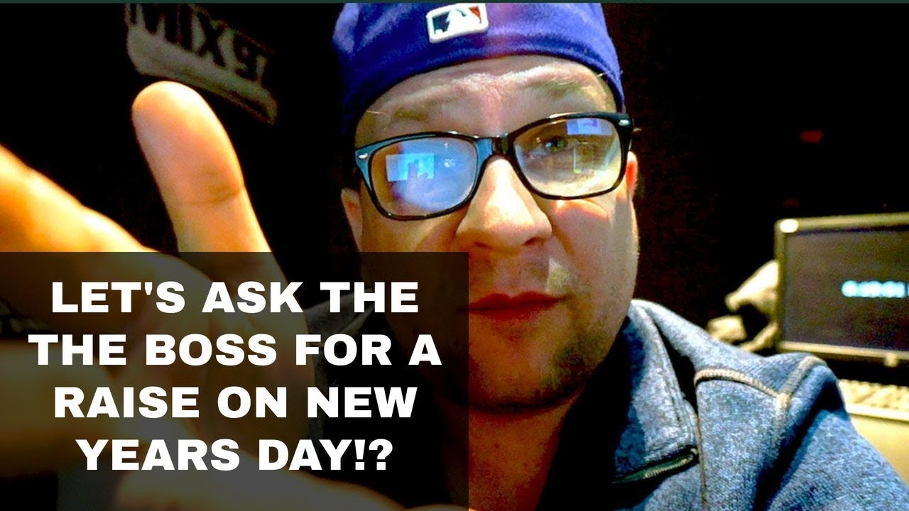 VIDEO: I Ask The Boss For A Raise On New Years Day!?