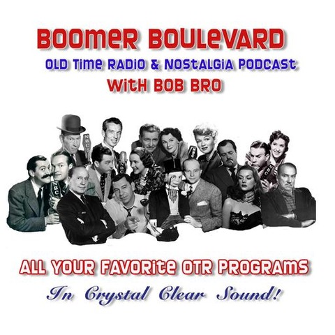 Boomer Boulevard Old Time Radio Shows with Bob Bro