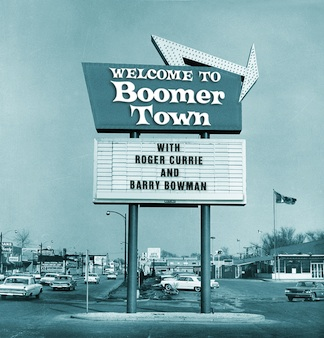 Boomertown with Barry Bowman & Roger Currie