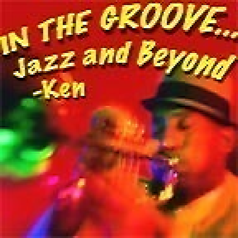 In The Groove- Jazz & Beyond with Ken Laster