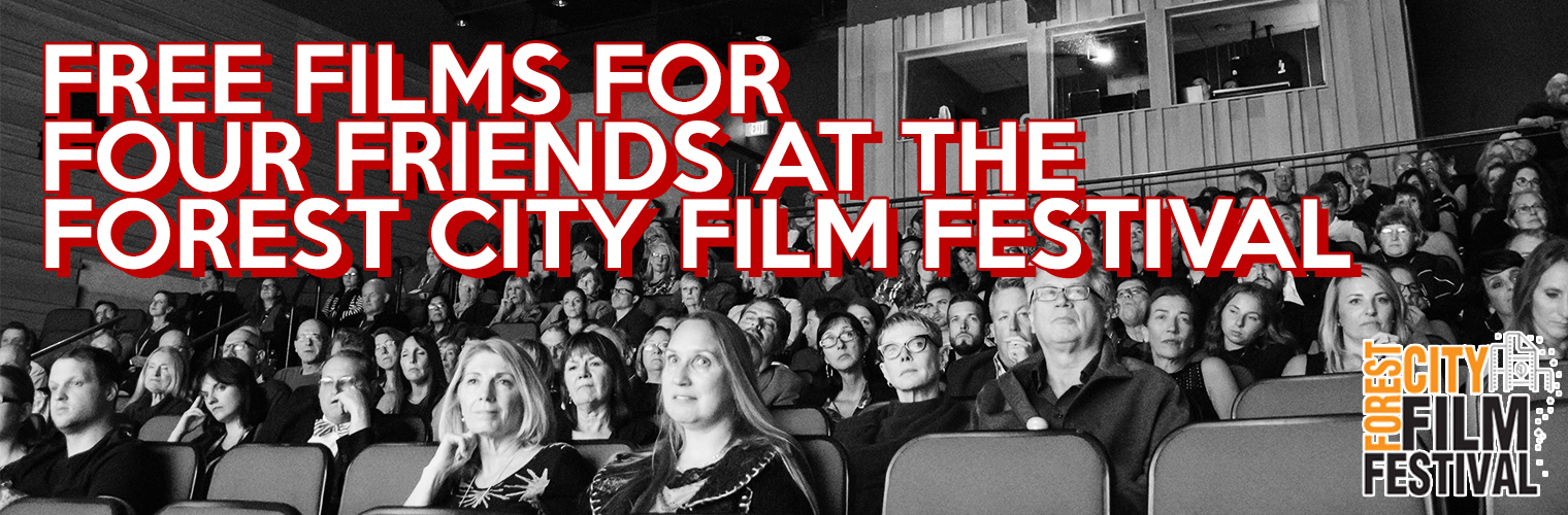 Contests – Free Films for Four Friends at the Forest City Film Festival