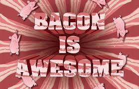 I smell Bacon..and I hear its good for you!