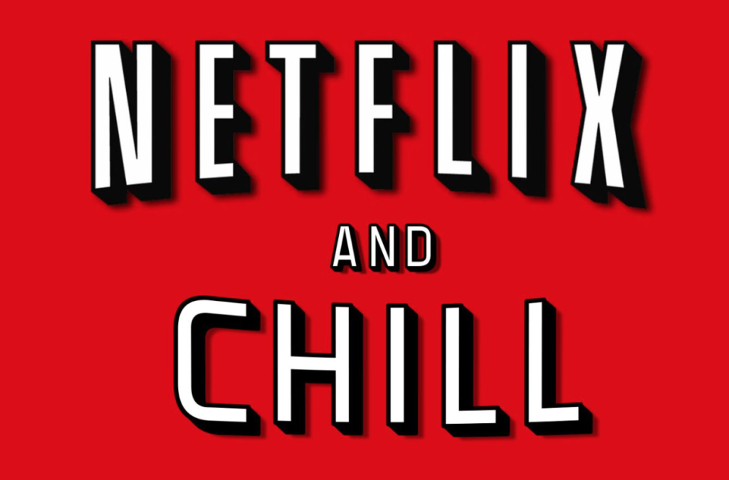 Netflix and Chill? Not if you want to get some!
