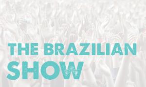The Brazilian Show