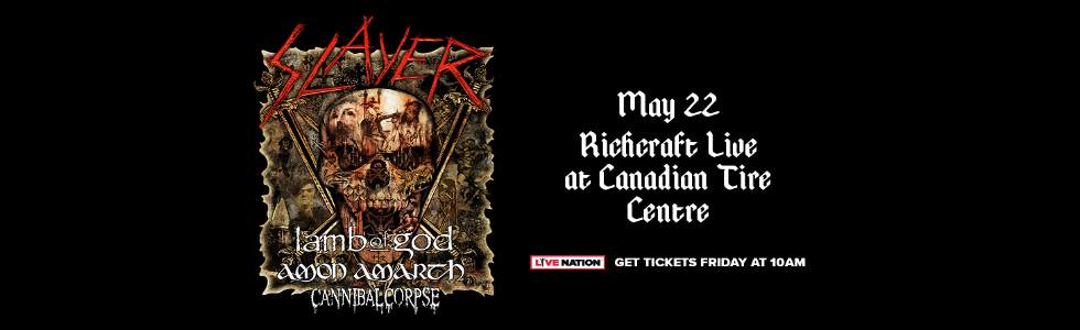 Feature: http://www.canadiantirecentre.com/event/slayer/