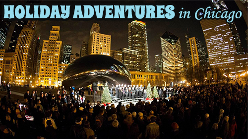 Holiday Adventures in Chicago