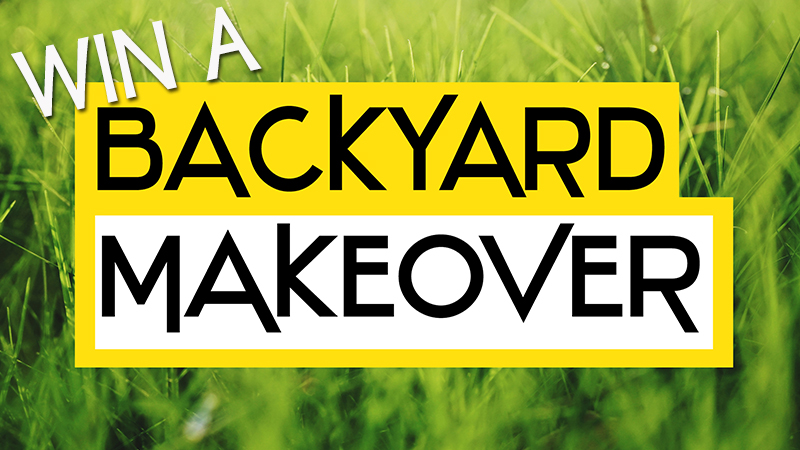 Win The Ultimate Backyard Makeover! | www cities929 com