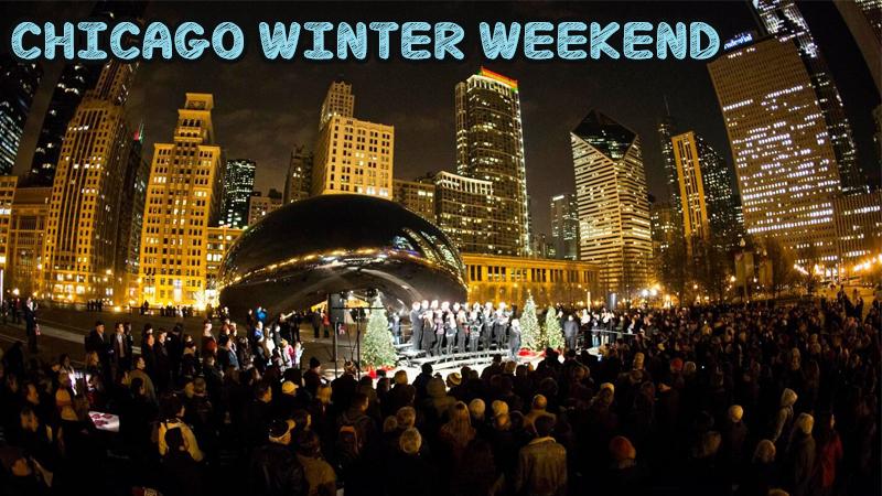 Chicago Winter Weekend