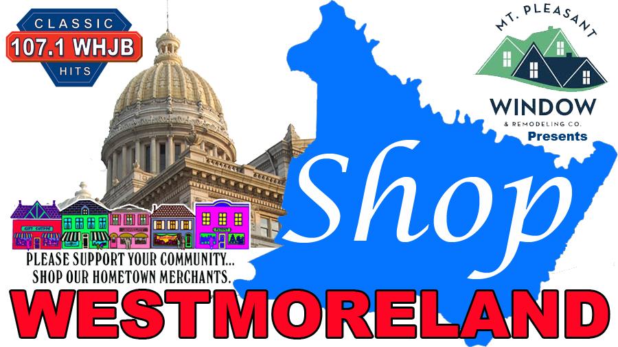Shop Westmoreland | Classic Hits 107 1 FM WHJB