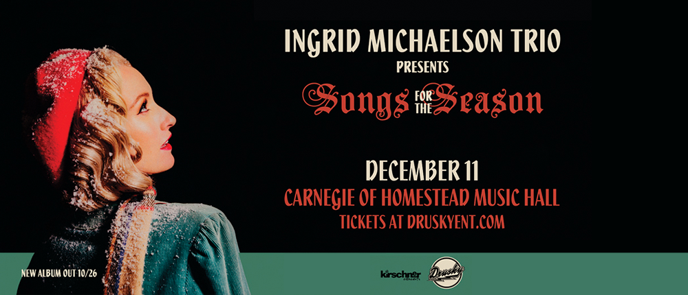 Feature: http://www.druskyentertainment.com/event/1719522-ingrid-michaelson-trio-songs-munhall/