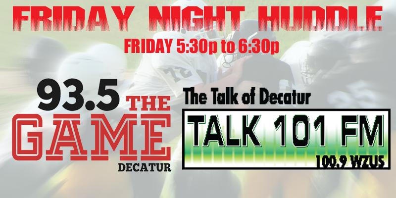 Feature: https://www.decaturradio.com/friday-night-huddle-2/