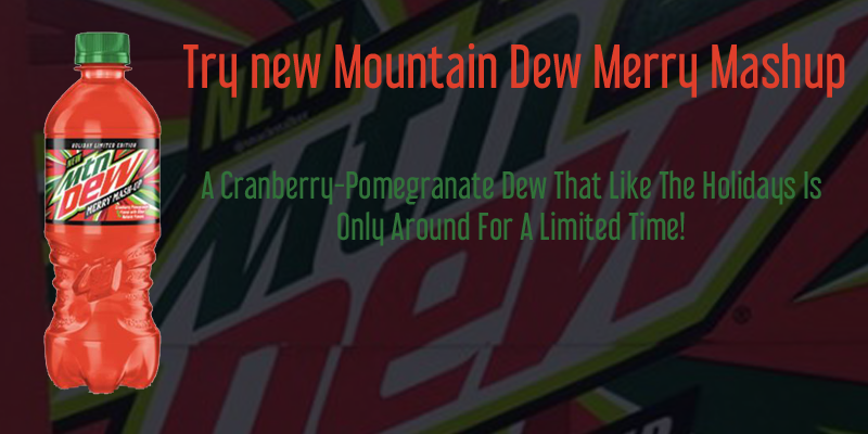 Try New MT Dew Merry Mash Mash Up