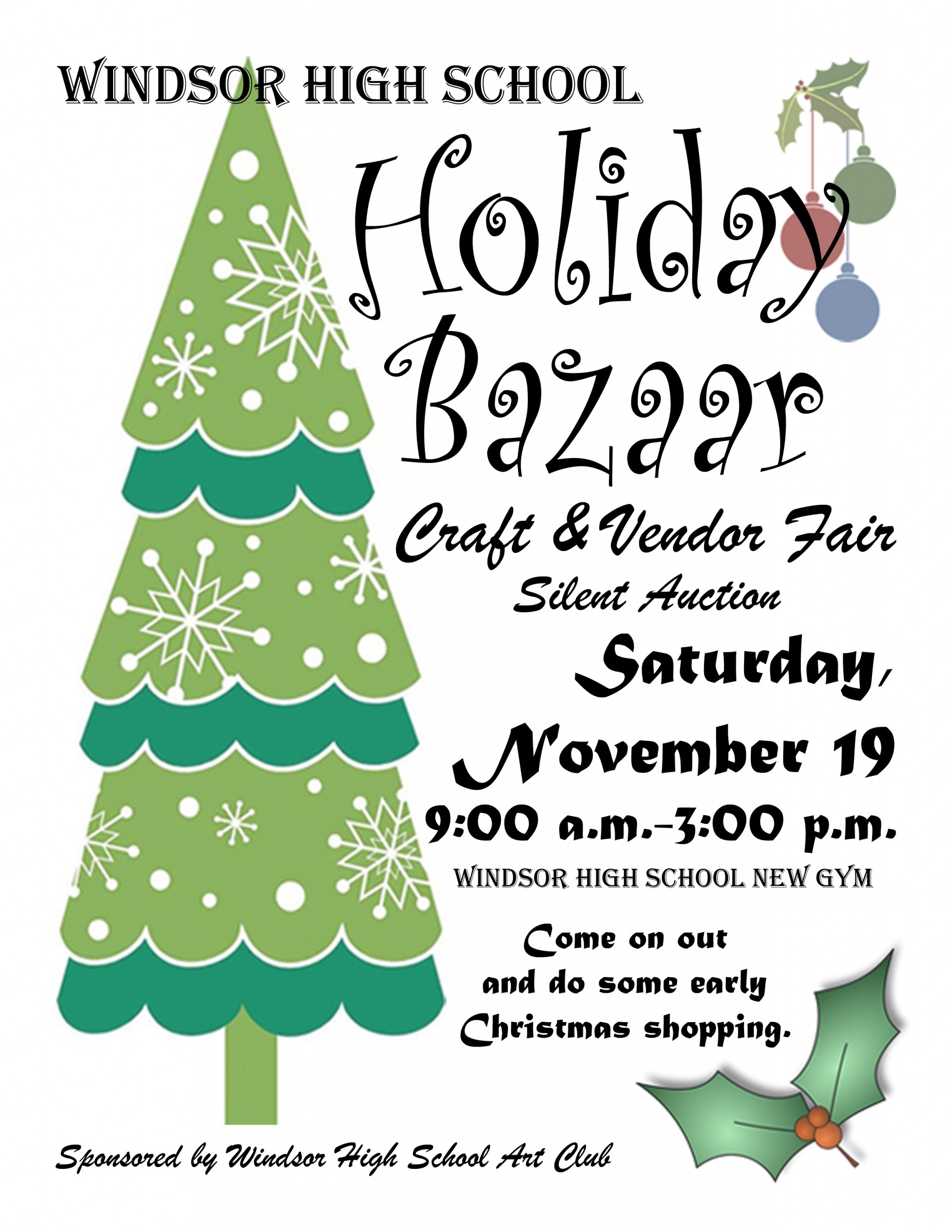 the windsor high school art club welcomes you to their holiday bazaar saturday november 19th from 9am 3pm this craft and vendor fair will also feature a