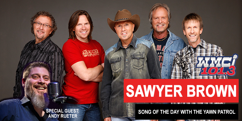 Sawyer Brown Song of the Day with The Yawn Patrol