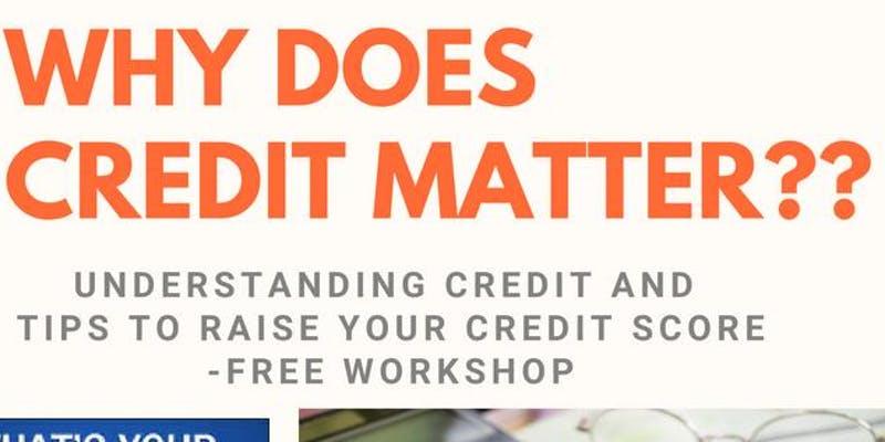 Why Does Credit Matter? FREE workshop on Understanding Credit