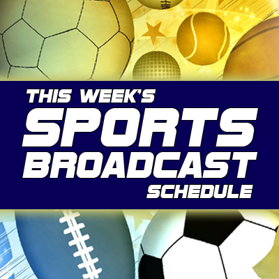 Sports Schedule for the Week