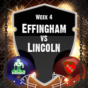 Week 4 Effingham vs. Lincoln Preview