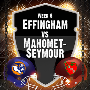 Effingham vs Mahomet-Seymour Week 6 Preview