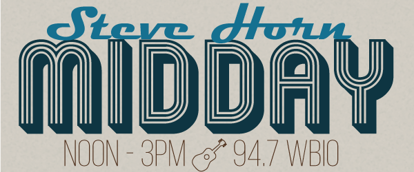 Coming Up On The Monday Midday Show With Steve Horn On 94.7 WBIO!
