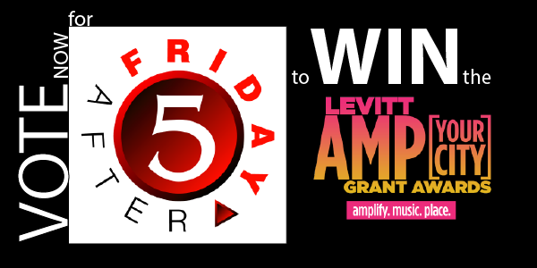 Friday After 5 Ends AMP Grant Voting in 2nd Place