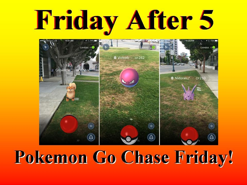 Pokemon Go at Friday After 5!