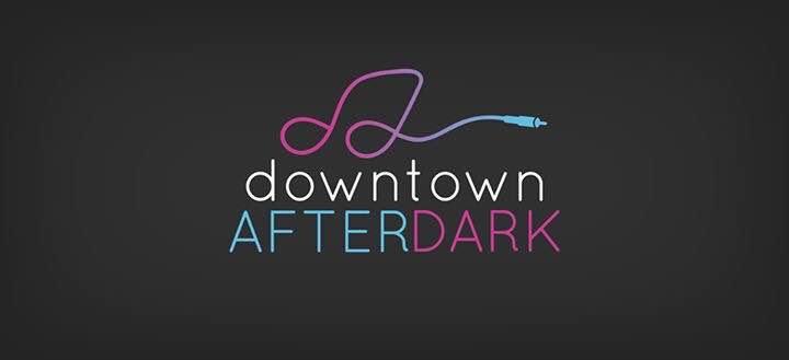 Downtown After Dark Set To Begin