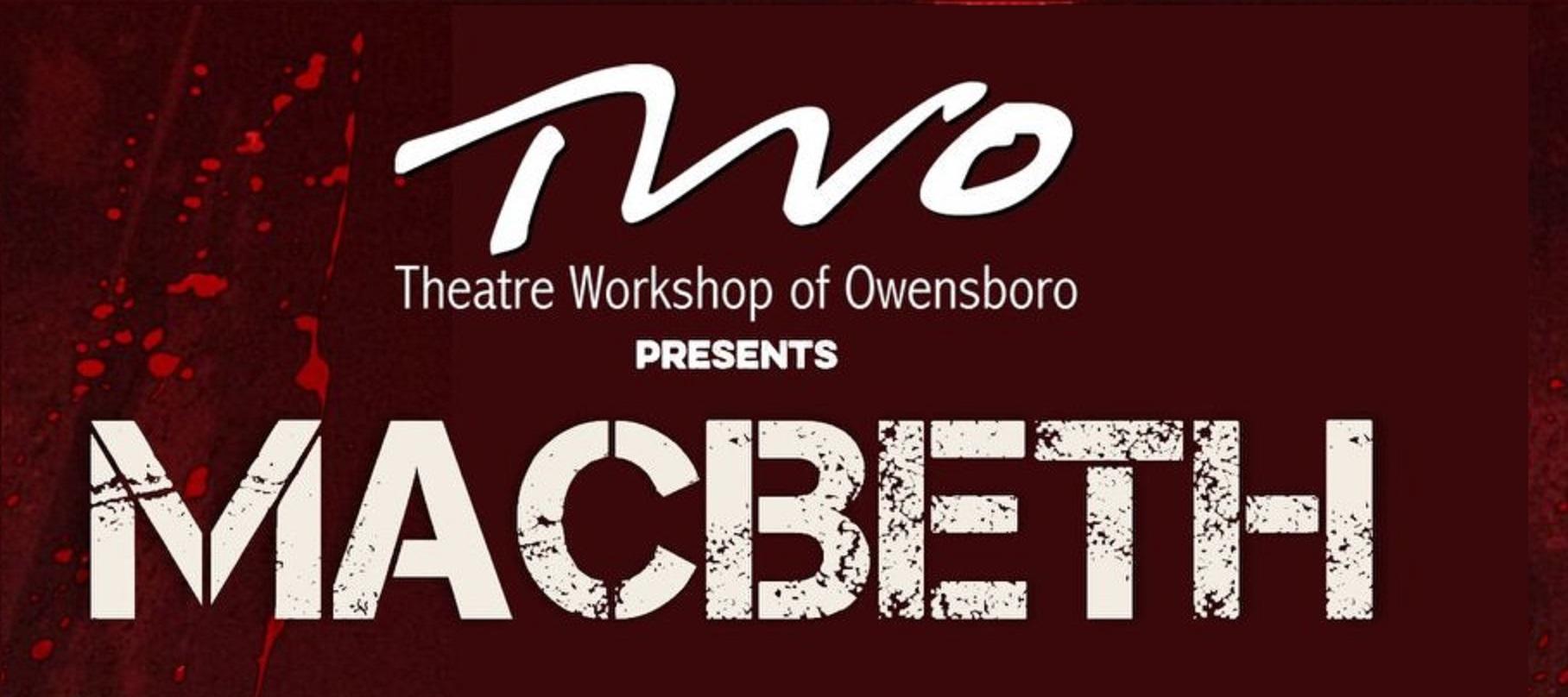 Theatre Workshop Presents MACBETH