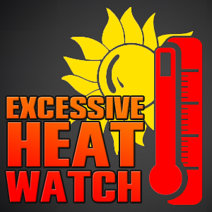 Excessive Heat Watch Issued