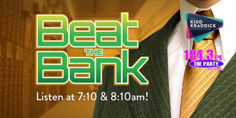 Beat the Bank with the Kidd Kraddick Morning Show