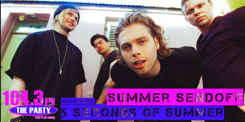 Summer Sendoff Hosted By 5 Seconds of Summer