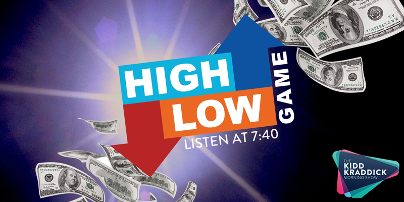 The High-Low Game on Kidd Kraddick Morning Show | 104 3 The