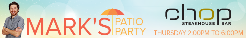 Feature: http://www.my921.ca/2018/06/29/marks-patio-party-at-chop/