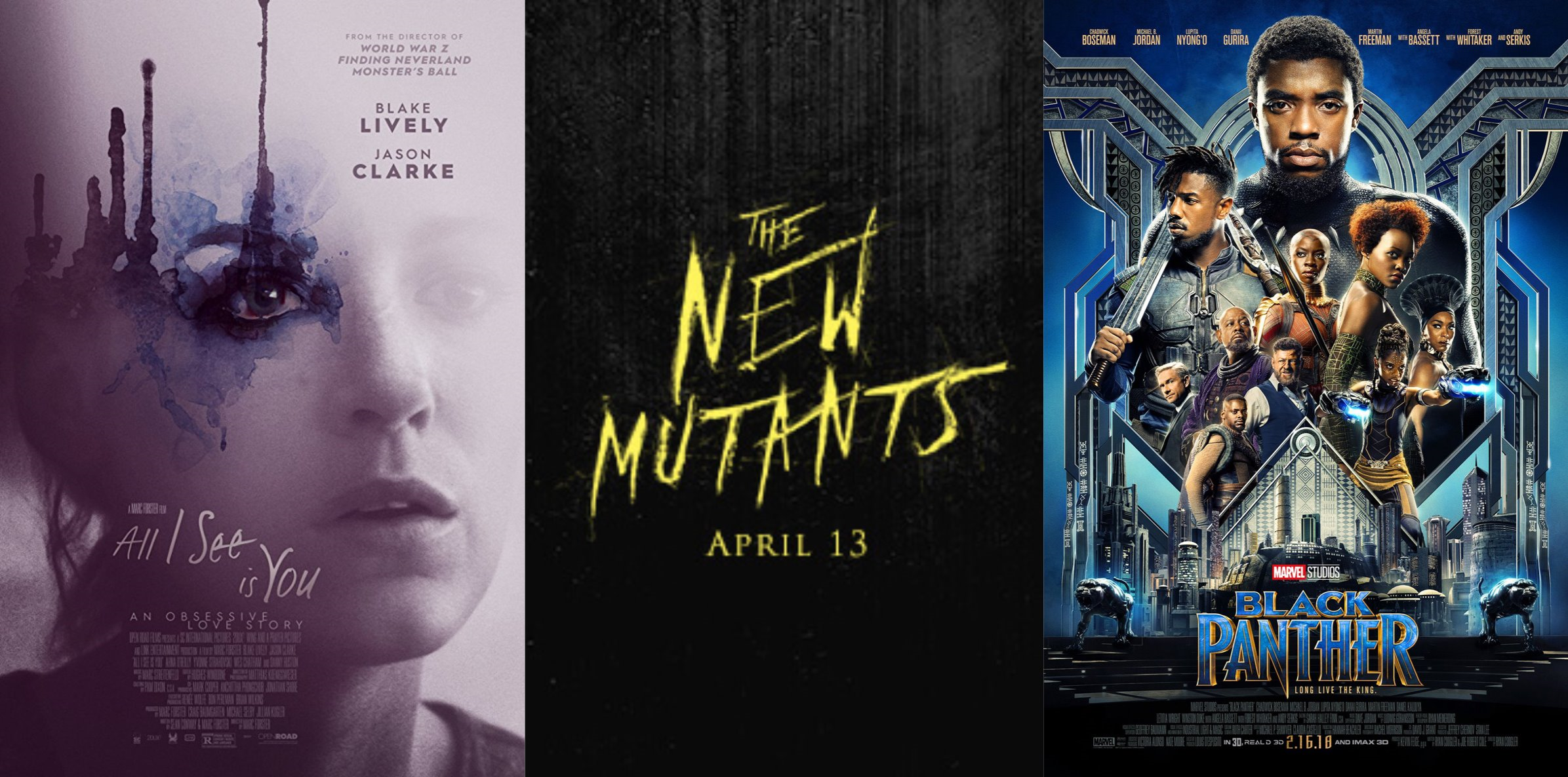 Trailer-Watchin' Wednesday - The New Mutants, All I See Is You, Black Panther