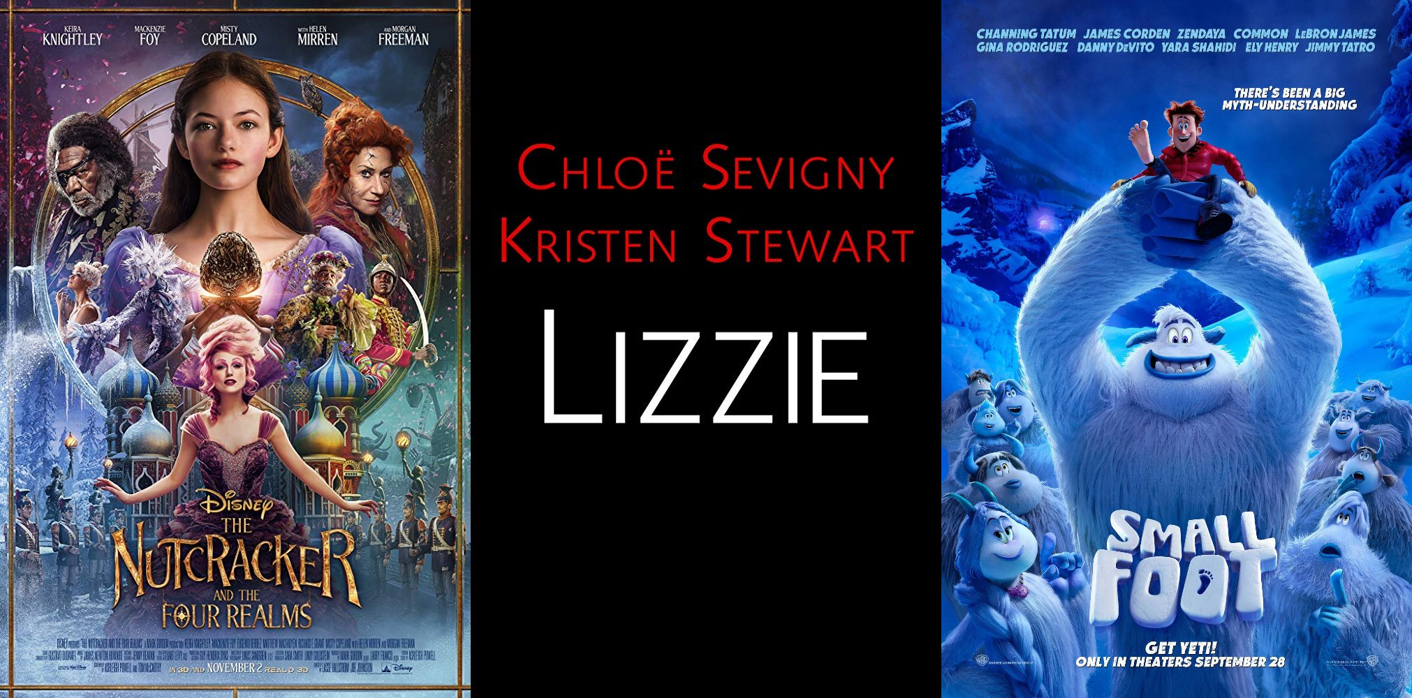 Trailer-Watchin' Wednesday: Smallfoot, Lizzie, The Nutcracker and the Four Realms