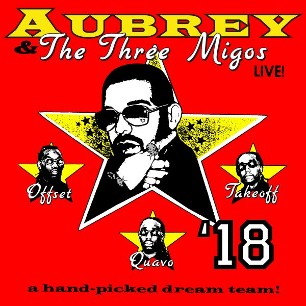 Aubrey & The Three Migos!