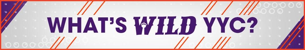 Whats WILD #YYC?