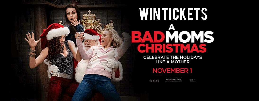 Win Tickets to Bad Moms