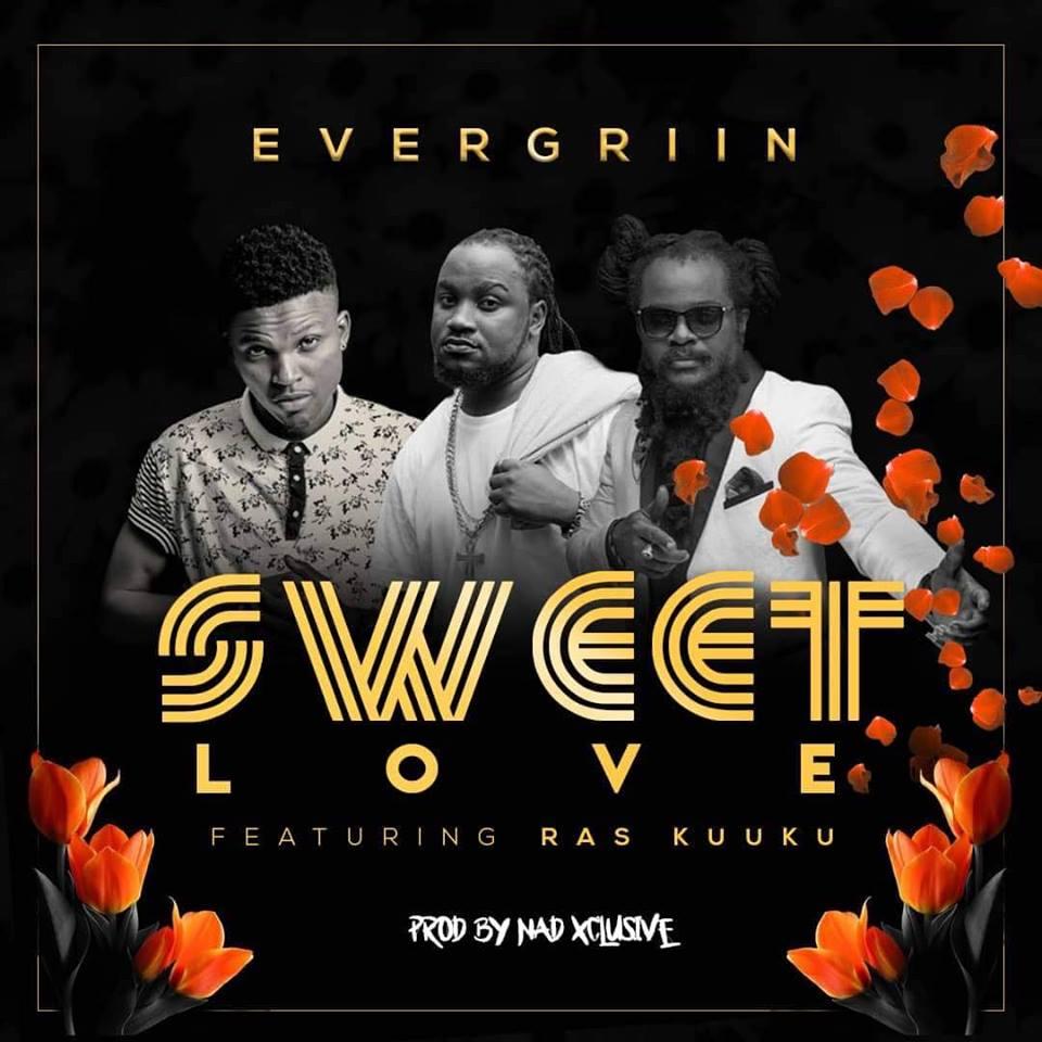 Evergriin - Sweet Love ft Ras Kuuku (Prod. by Nad Xclusive)