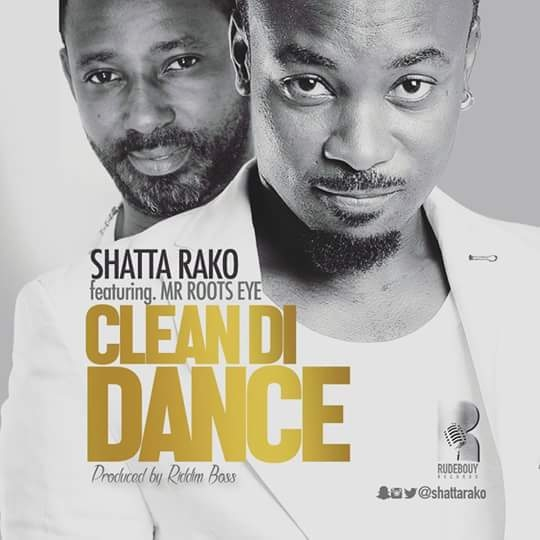 """Root Eye joins Shatta Rako on """"Clean Di Dance"""" to clear misconception about dancehall"""