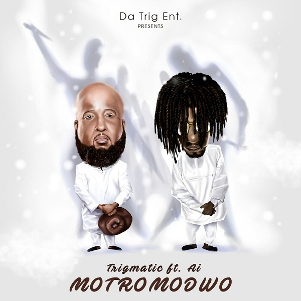 Trigmatic features A.I on 'Motromodwo'