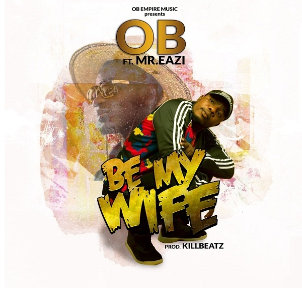 LISTEN UP: OB drops Pre-Valentine song with Mr. Eazi titled 'Be My Wife'