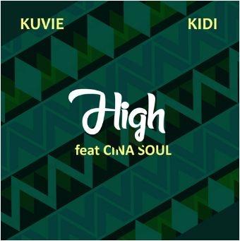 Kuvie x Kidi premiere 'HIGH' featuring Cina Soul