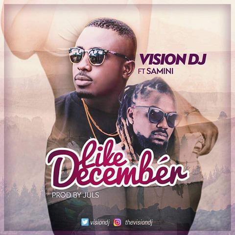 LISTEN UP: Vision DJ premieres 'Like December' featuring Samini