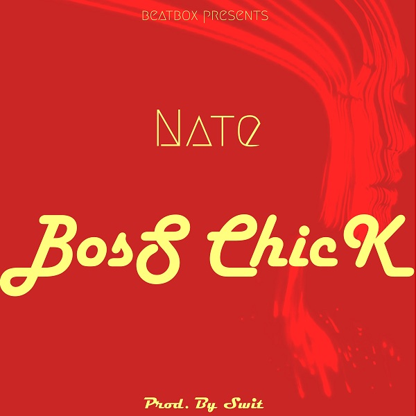 LISTEN UP: Nate premieres 'Boss Chick'