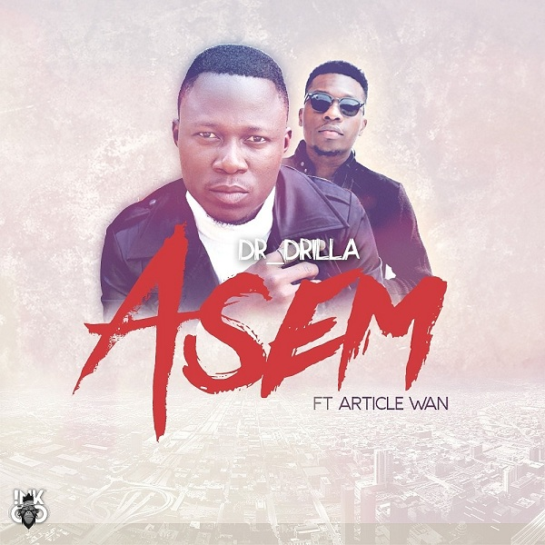 "Dr Drilla Features Article Wan On New Single, ""Asem"""