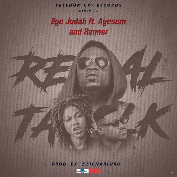 Listen: Eye Judah features Ayesem and Renner on 'Real Talk'