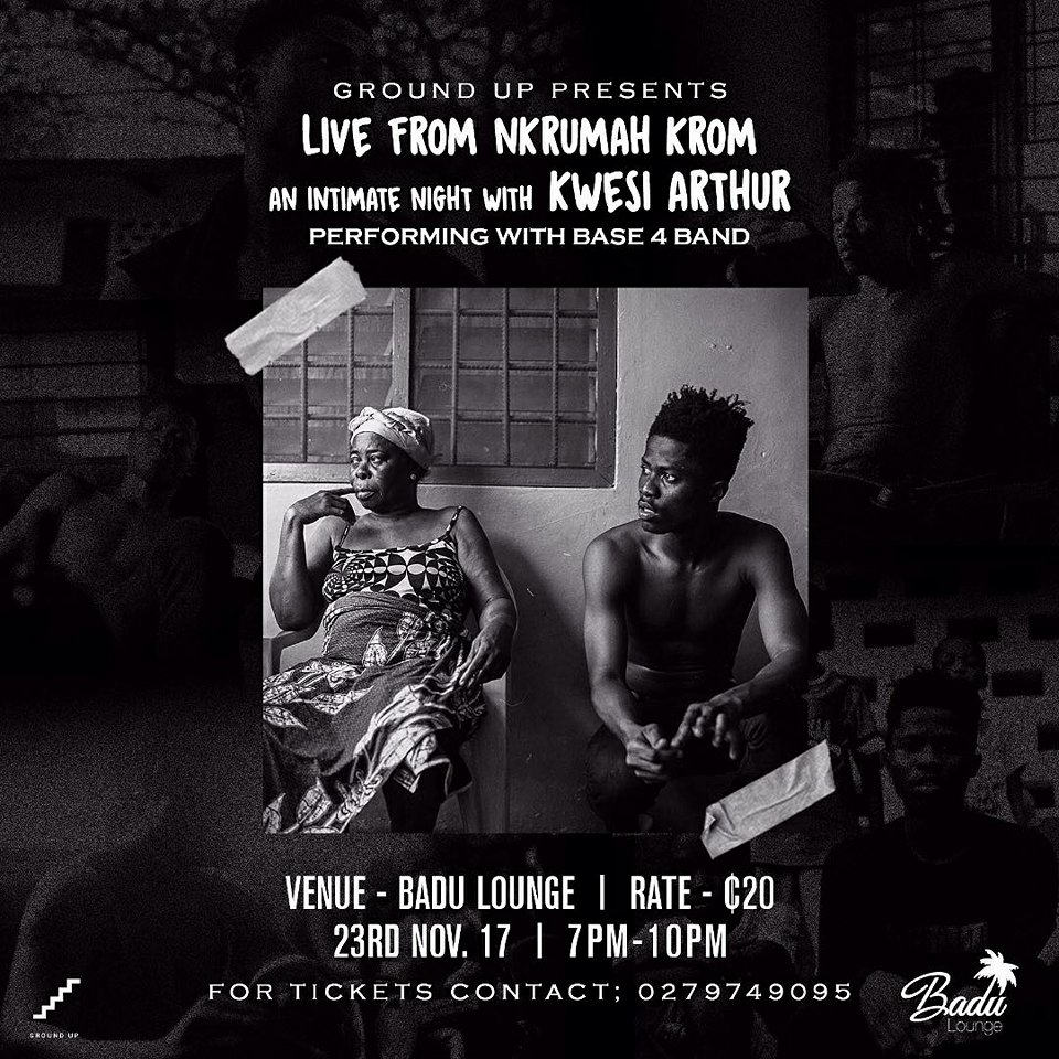 Kwesi Arthur's Live From Nkrumah Krom scheduled for November 23 at Badu Lounge