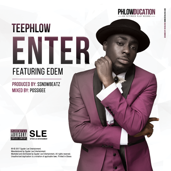 Teephlow drops new promo single Enter featuring Edem – off his #PhlowducationEP